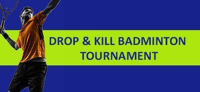 Drop & Kill Badminton Tournament